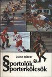 ZSOLT RÓBERT - Sportolók, sporterkölcsök [antikvár]