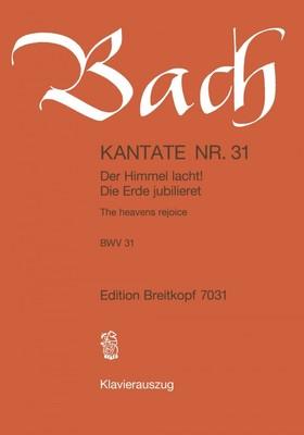 J. S. Bach - KANTATE NR.31 - DER HIMMEL LACHT! DIE ERDE JUBILIERET BWV 31. KLAVEIRAUSZUG