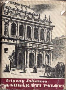 Zsigray Julianna - A Sugár úti palota [antikvár]