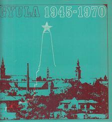 Dr. Szabó Ferenc - Gyula 1945-70 [antikvár]