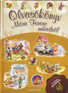MÓRA FERENC - Olvasókönyv Móra Ferenc műveiből