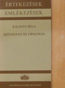 Kálmán Béla - Szövegtan és tipológia [antikvár]