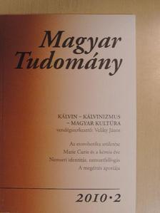 Braun Tibor - Magyar Tudomány 2010/2. [antikvár]