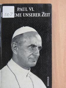 Paul VI. - Probleme unserer Zeit [antikvár]