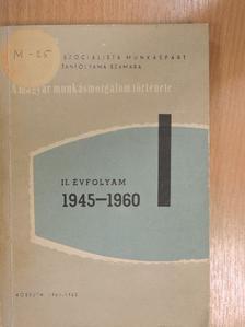 Ságvári Ágnes - A magyar munkásmozgalom története 1945-1960 II. [antikvár]