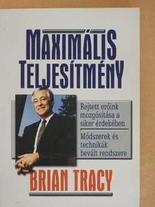 Brian Tracy - Maximális teljesítmény [antikvár]
