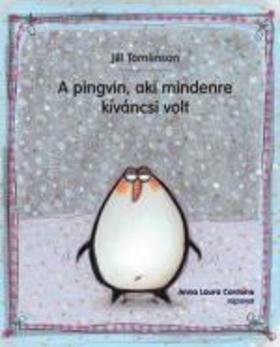 Jill Tomlinson - A pingvin, aki mindenre kíváncsi volt