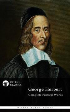 Herbert George - Delphi Complete Works of George Herbert [eKönyv: epub, mobi]
