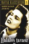 Kalmár László - HALÁLOS TAVASZ DVD MAGYAR KLASSZIKUSOK 2. KARÁDY,JÁVOR,SZÖRÉNYI,PETHES,KÉRY