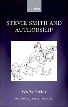 MAY, WILLIAM - Stevie Smith and Autorship [antikvár]