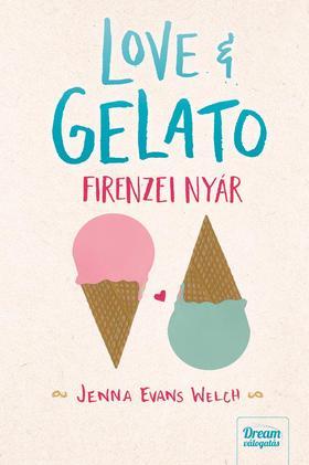 Jenna Evans Welch - Love & Gelato - Firenzei nyár