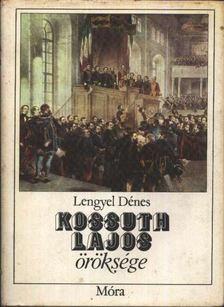 Lengyel Dénes - Kossuth Lajos öröksége [antikvár]