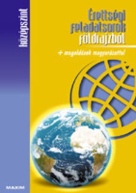 Barta Ágnes, Dr. Barta Erika - Érettségi feladatsorok földrajzból- középszint + megoldások magyarázattal