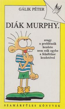 Gálik Péter - Diák Murphy [antikvár]