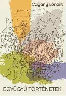 Czigány Lóránt - Együgyű történetek [antikvár]