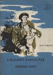 Mihail Solohov - A hazáért harcoltak / Emberi sors [antikvár]