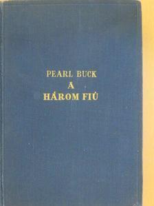 Pearl S. Buck - A három fiú [antikvár]