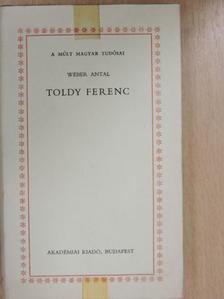 Wéber Antal - Toldy Ferenc [antikvár]