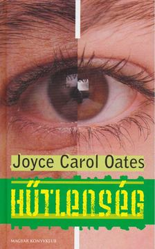 Joyce Carol Oates - Hűtlenség [antikvár]