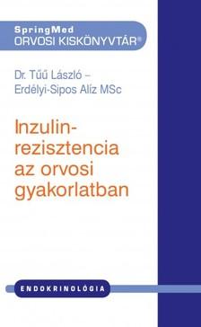 Erdélyi-Sipos Alíz MSc: Dr. Tűű László- - Inzulinrezisztencia az orvosi gyakorlatban [eKönyv: pdf]