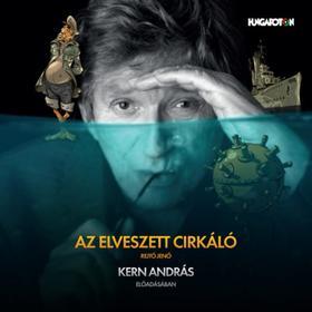REJTŐ JENŐ - Az elveszett cirkáló - Kern András előadásában - Hangoskönyv