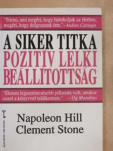 Napoleon Hill - A siker titka: pozitív lelki beállítottság [antikvár]