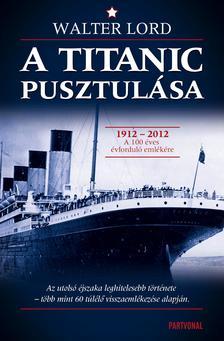 Walter Lord - A Titanic pusztulása