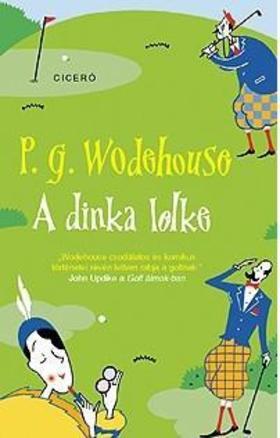 P. G. Wodehouse - A dinka lelke
