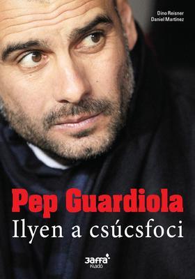 Dino Resiner, Daniel Martinez - Pep Guardiola - Ilyen a csúcsfoci