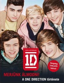 One Direction - Merjünk álmodni! - A One Direction története - KEMÉNY BORÍTÓS