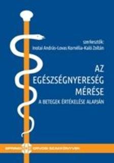 Inotai András-Lovas Kornélia-Kaló Zoltán - Az egészségnyereség mérése - A betegek értékelése alapján